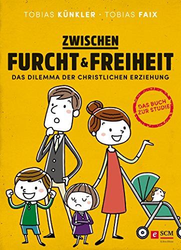 Buchseite und Rezensionen zu 'Zwischen Furcht und Freiheit: Das Dilemma der christlichen Erziehung' von Tobias Künkler