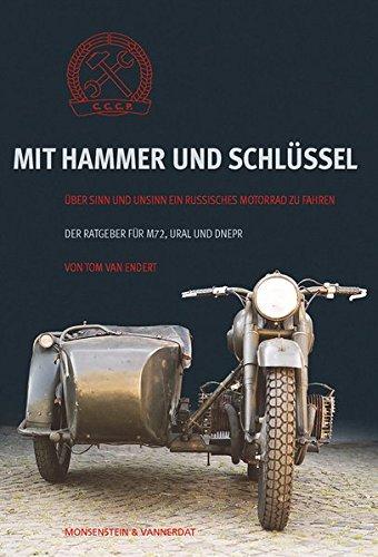 du  hammer Mit Hammer und Schlüssel: Über Sinn und Unsinn, ein russisches Motorrad zu fahren