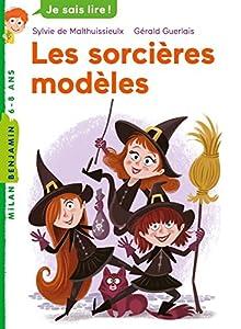 vignette de 'Les sorcières modèles (Sylvie de Mathuisieulx)'