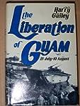 The Liberation of Guam: 21 July-10 Au...