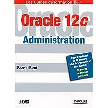 Oracle 12c - Administration: Equivalent à 8 jours de formation en salle ! - 30 heures de travaux pratiques