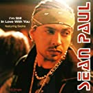 I'm Still in Love With You / Top of the Game by Sean Paul