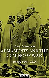 Armaments and the Coming of War: Europe 1904-1914