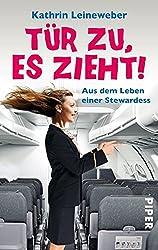 Tür zu, es zieht!: Aus dem Leben einer Stewardess