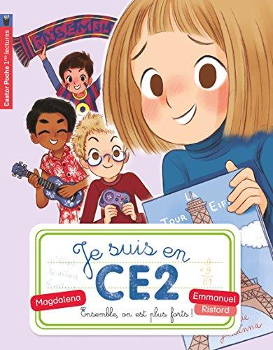 Je suis en CE2 (4) : Ensemble, on est plus forts !