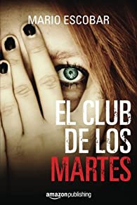 El club de los martes par Mario Escobar