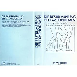 Die Bestrumpfung bei Lymphödemen, Medizinische Kompressionsbestrumpfung - VHS