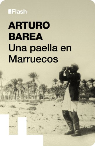 Una paella en Marruecos (Flash Relatos) por Arturo Barea