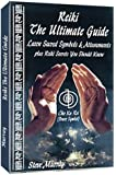 Reiki The Ultimate Guide - Learn Sacred Symbols and Attunements plus Reiki Secrets You Should Know