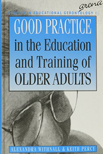 Good Practice in the Education and Training of Older Adults (Studies in Educational Gerontology) by A. Withnall (1994-11-10)