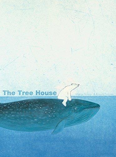The Tree House by Tolman, Marije, Tolman, Ronald (2010) Hardcover