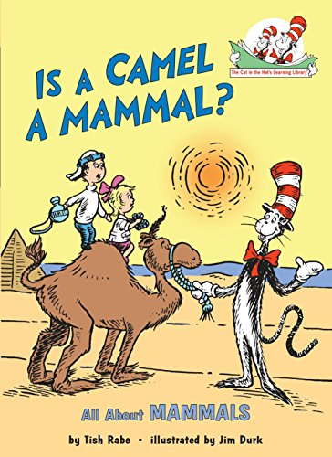 Is a Camel a Mammal?: All about Mammals (Cat in the Hat's Learning Library) por Tish Rabe