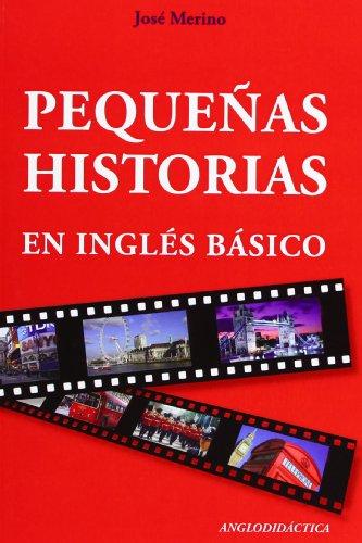 Pequeñas historias en inglés básico por José Merino Bustamante