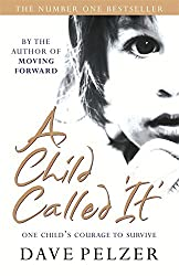 A Child Called It by Dave Pelzer (2014-02-06)