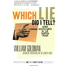 Which Lie Did I Tell?: More Adventures in the Screen Trade by William Goldman (2001-02-20)