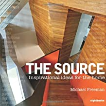 The Source: Inspirational Ideas for the Home by Michael Freeman (2009-10-12)