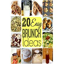 Brunch Recipes: Tasty Breakfast and Brunch Recipes Made Easy: Waffles, Muffins and Homemade Syrups Cookbook (English Edition)