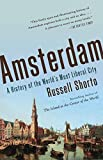 Amsterdam: A History of the World's Most Liberal City by Russell Shorto (2014-08-12)