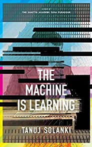 The Machine is Learning: Longlisted for the JCB Prize for Literature 2020