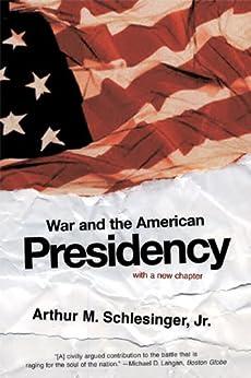 War and the American Presidency par [Schlesinger, Arthur Meier]