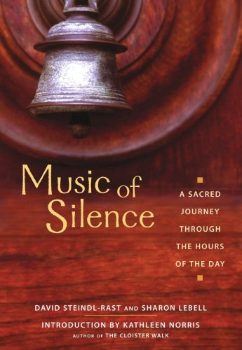 Music of Silence: A Sacred Journey Through the Hours of the Day (English Edition)