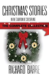 Christmas Stories: In the Tradition of Rod Serling: The Complete Collection by Richard Barre (26-Nov-2012) Paperback