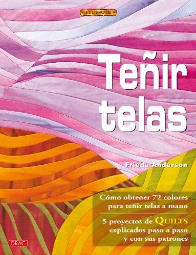 TEÑIR TELAS (El Libro De..)