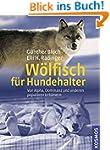 Wölfisch für Hundehalter: Von Alpha,...