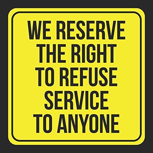 Wir behalten uns das Recht zu verweigern Service zu jeden Schwarz drucken gelb Öffentliche Fenster Hinweis Restaurant Büro Business SI