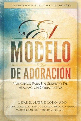 El Modelo de Adoracion: Principios para un servicio de adoracion corporativa