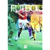 Fútbol : jugar en ataque (Deportes, Band 14)