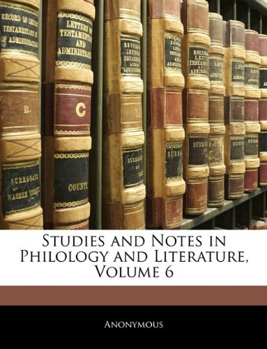 Studies and Notes in Philology and Literature, Volume 6