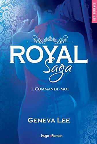 Royal Saga - tome 1 Commande-moi par [Lee, Geneva]