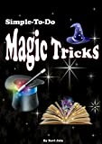 Simple-To-Do: Magic Tricks: A Collection of Simple-to-Do Magic Tricks
