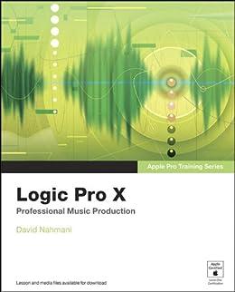 Apple Pro Training Series: Logic Pro X: Professional Music ...