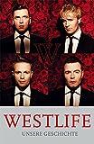 Westlife: Unsere Geschichte