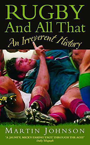 Rugby And All That por Martin Johnson
