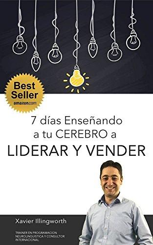 7 Días Enseñando a tu Cerebro a Liderar y Vender eBook ...