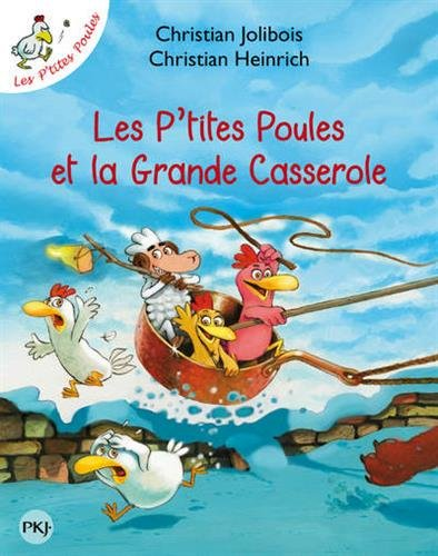 Les P'tites Poules - Les p'tites poules et la Grande Casserole - T12 (12) par Christian HEINRICH