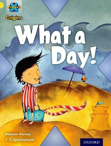 Project X Origins: Yellow Book Band, Oxford Level 3: Weather: What a Day! by Damian Harvey (2014-01-09)