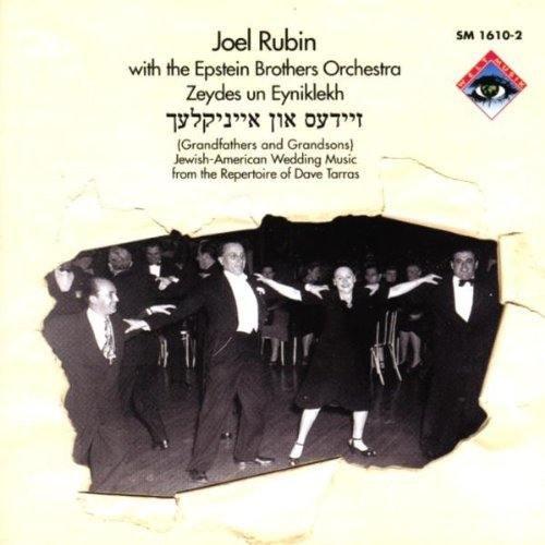 Zeydes un Eyniklekh (Jüdisch-Amerikanische Hochzeitsmusik aus dem Repertoire Von Dave Tarras)