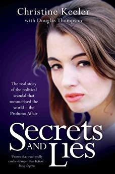 Secrets and Lies - The Real Story of Political Scandal That Mesmerised the World - The Profumo Affair by [Keeler, Christine, Thompson, Douglas]