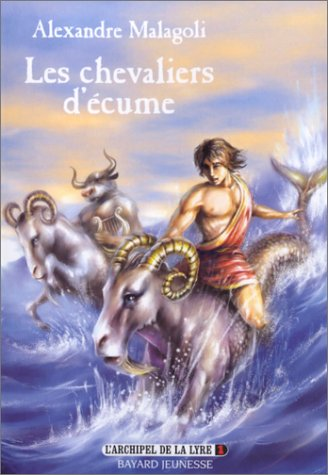 L'Archipel de la Lyre, tome 1 : Les Chevaliers d'écume