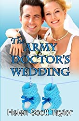 The Army Doctor's Wedding (Army Doctor's Baby Series #2) (Volume 2) by Helen Scott Taylor (2013-08-23)