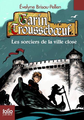 Garin Troussebœuf, XI:Les sorciers de la ville close par Évelyne Brisou-Pellen
