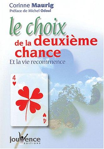 Le choix de la deuxième chance : Et la vie recommence par Corinne Maurig
