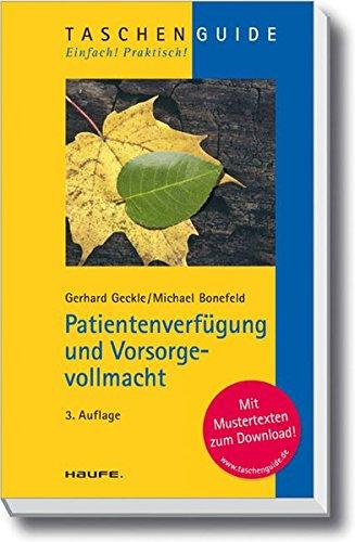 Patientenverfügung und Vorsorgevollmacht (Haufe TaschenGuide) (Medizinische Vollmacht)