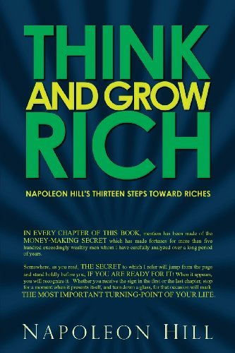 Think and Grow Rich - Napoleon Hill's Thirteen Steps Toward Riches by Napoleon Hill (2013-10-26)