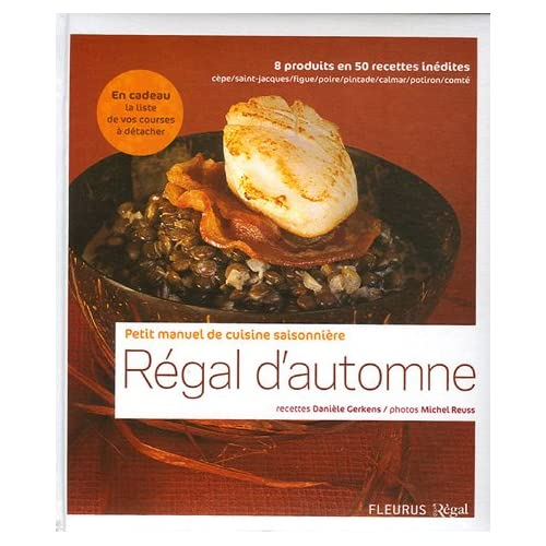 Régal d'automne : Petit manuel de cuisne saisonnière