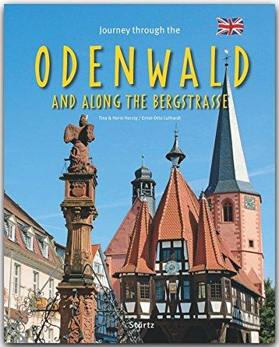 Preisvergleich Produktbild Journey through the ODENWALD and the BERGSTRASSE - Reise durch den ODENWALD und die BERGSTRASSE - Ein Bildband mit über 180 Bildern - STÜRTZ Verlag
